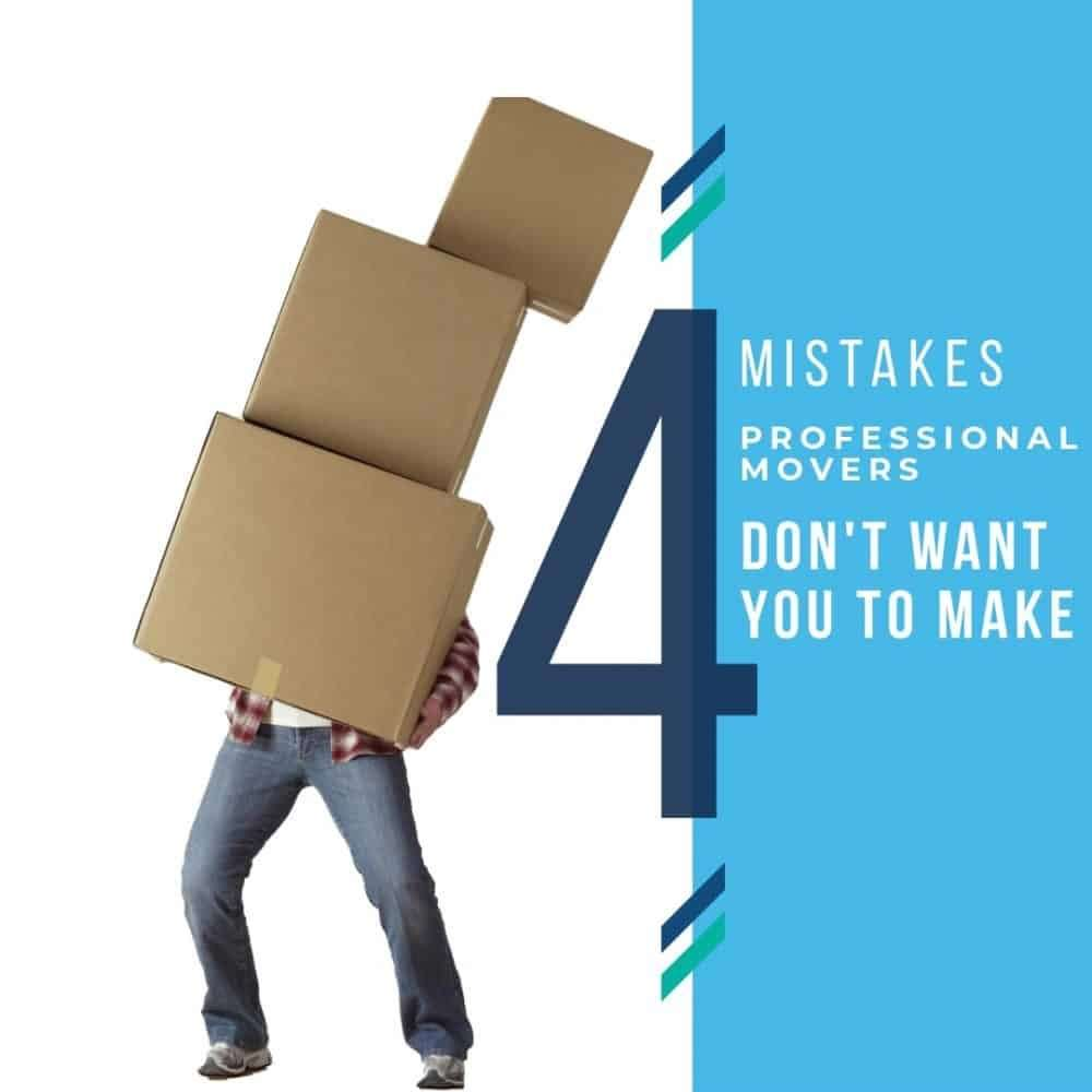 4 Mistakes Professional Movers Don't Want You To Make