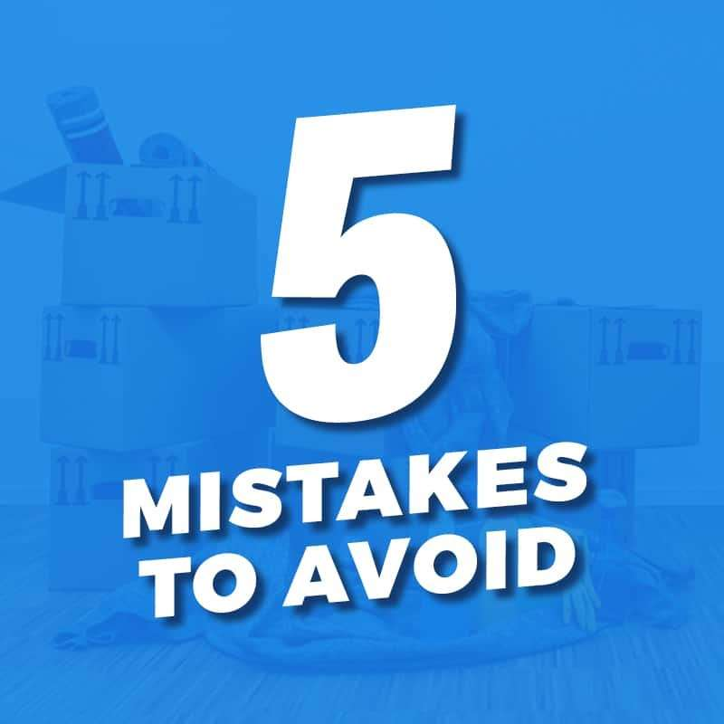 5 Common Moving Mistakes to Avoid