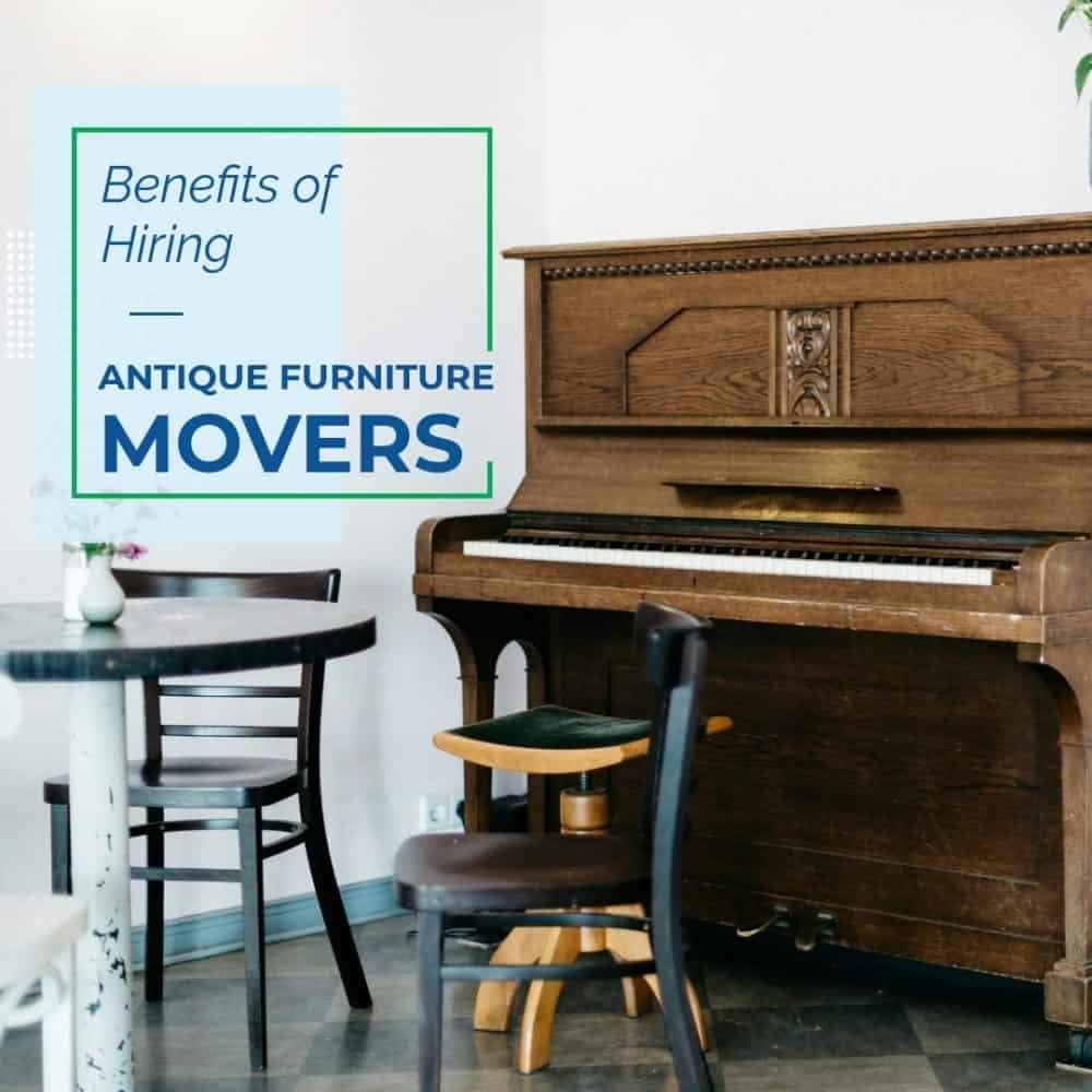 Benefits of Hiring Antique Furniture Movers