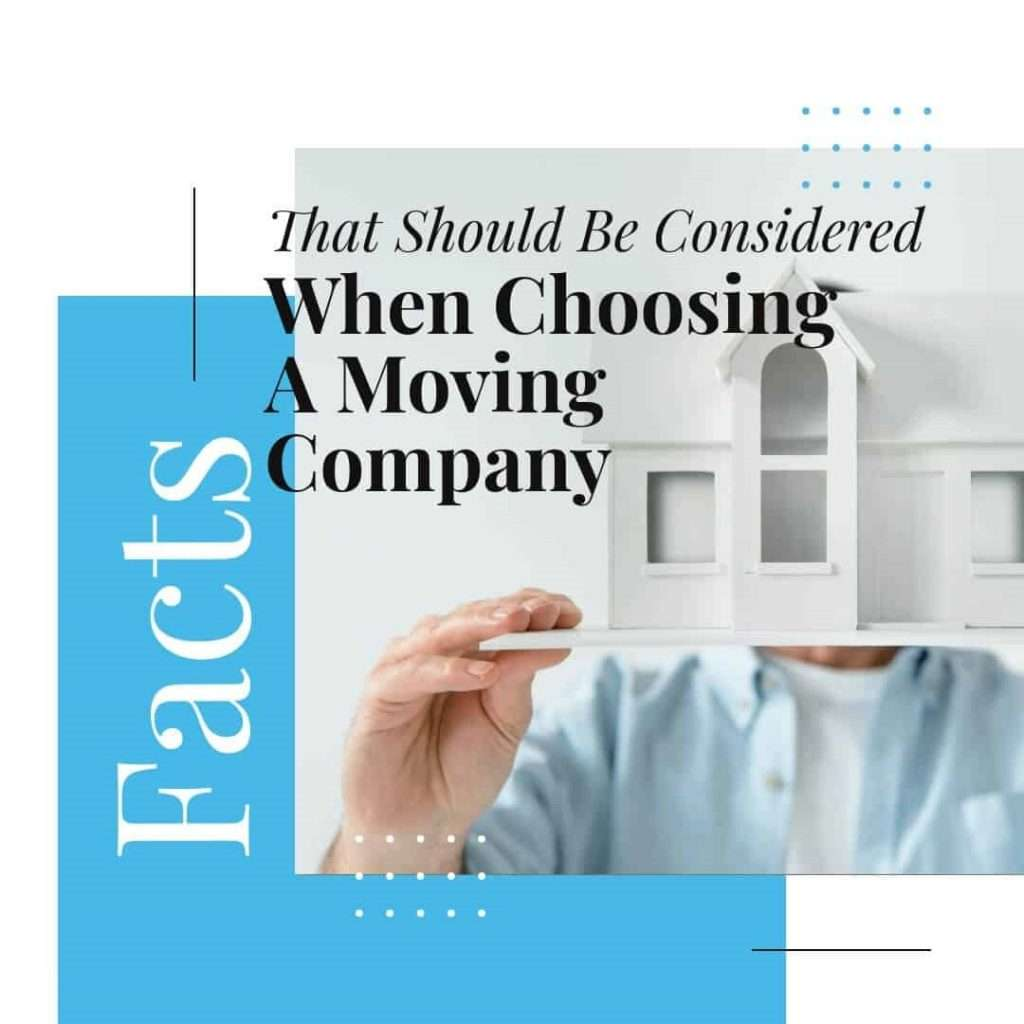 Facts That Should Be Considered When Choosing A Moving Company